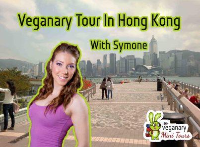 Vegan Tour to Hong Kong